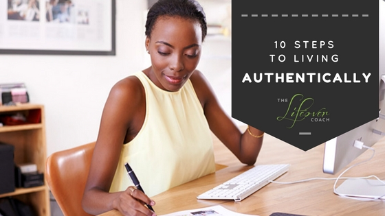 10 Steps to Living Authentically