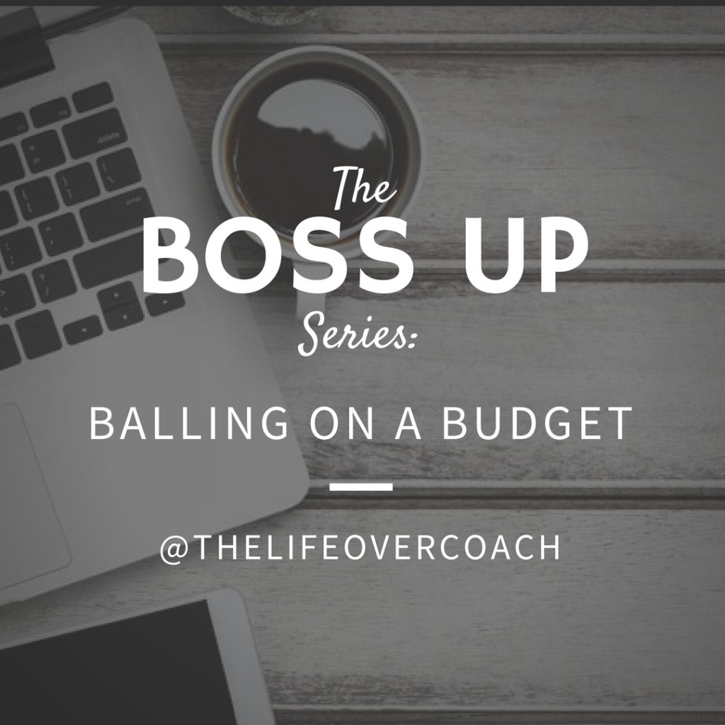 BOSS Up: Balling on a Budget!